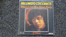 """Riccardo COCCIANTE-When Love Has Gone Away 7"""" single GERMANY sung in English"""