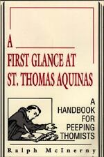 A First Glance at St. Thomas Aquinas : A Handbook for Peeping Thomists by...