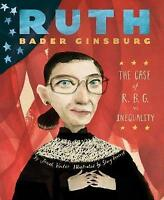 Ruth Bader Ginsburg: The Case of R.B.G. vs. Inequality by Jonah Winter, NEW Book