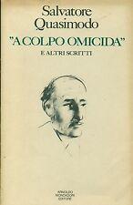 QUASIMODO Salvatore, ''A colpo omicida'' e altri scritti. Mondadori 1977