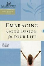 Women of Faith Study Guide: Embracing God's Design for Your Life by Sheila...