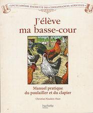 J'ELEVE MA BASSE-COUR (Christian Naudain-Huet)