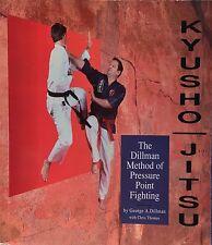 Kyusho Jitsu The George Dillman Method of Pressure Point Fighting Martial Arts