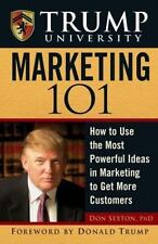 Trump University Marketing 101: How to Use the Most Powerful Ideas in Marketing