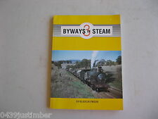 New South Wales Railways - Byways Of Steam Number 3 Eveleigh Press V/G Cond.