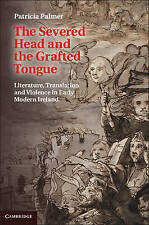 The Severed Head and the Grafted Tongue: Literature, Translation and Violence in