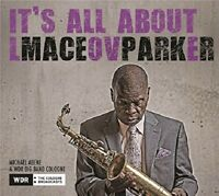 MACEO PARKER - IT'S ALL ABOUT LOVE   CD NEW!