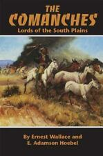 The Comanches : Lords of the South Plains by Wallace & Hoebel (1986, PB)