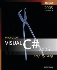Microsoft® Visual C#® 2005 Step by Step (Step by Step Developer) Sharp, John Pa