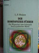L.P. Huijsen - Der Homöopathie Führer - Naturheilmittel Wegweiser zum Gebrauch