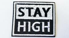STAY HIGH PATCH IRON/SEW ON EMBROIDERED PATCHES HIPPY 420 SMOKE WEED