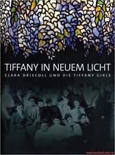 Fachbuch Tiffany in neuem Licht | Clara Driscoll und die Tiffany Girls WERTVOLL