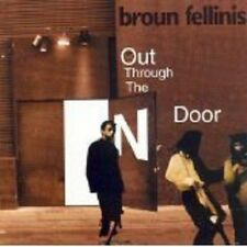 Broun Fellinis -  Out Through The N Door - Like New  CD