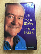 Signed George Baker autobiography actor Doctor Who Wexford book