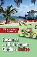 Business and Retirement Guide to Belize (Paperback or Softback)