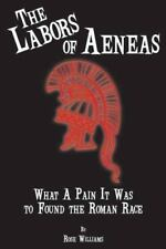 The Labors of Aeneas: What a Pain It Was to Found the Roman Race-ExLibrary