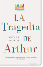 La tragedia de Arthur (Spanish Edition), , Arthur Phillips, Good, 2013-01-30,