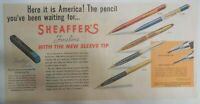"Sheaffer's Pencil Ad:  Sheaffer's ""Sleeve Tip"" Pencil 1952 Size: 7.5 x 15 inches"