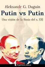 Putin vs Putin : Una Visión de la Rusia Del S. XXI by Aleksandr Duguin (2017,...