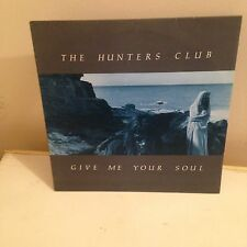 """The Hunters Club  Give Me Your Soul 12"""""""