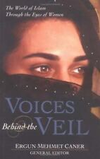 Voices Behind the Veil The World of Islam Through the Eyes of Women 2003 pbk