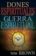 Dones Espirituales para la Guerra Espiritual : Spanish - Spiritual Gifts for...