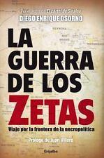 La Guerra De Los Zetas (Spanish Edition) by Osorno, Diego