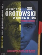 AT WORK With GROTOWSKI on PHYSICAL ACTIONS Thomas Richards Theatre Acting Stage