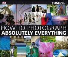 How to Photograph Absolutely Everything-ExLibrary