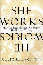 She Works/He Works: How Two-Income Families Are Happy, Healthy, and Thriving by