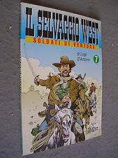 SELVAGGIO WEST #  7 - SOLDATI DI VENTURA - STORIA DEL WEST - HOBBY & WORK