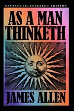 As a Man Thinketh - Fantasy Illustrated Edition by James Allen (2016, Paperback)