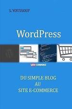 WordPress : du Simple Blog Au Site E-Commerce by S. S. Youssouf (2015,...