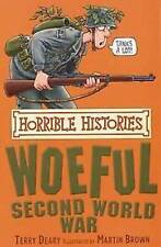 Terry Deary __ Horrible Histories__Woeful seconde WORLD WAR __ NEUF