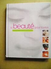 La beauté pour toutes maquillage coiffures soins du visage et du corps /D32