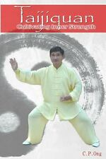 Taijiquan : Cultivating Inner Strength by C. P. Ong (2013, Paperback)