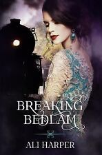 Beautiful Bedlam: Breaking Bedlam by Ali Harper (2014, Paperback, Large Type)