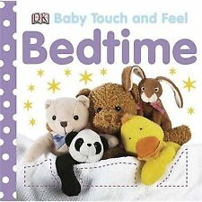 Baby Touch and Feel: Bedtime by Dorling Kindersley Publishing Staff (2008,...