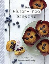 The Gluten-Free Kitchen: Feel-Good Food for Happy and Healthy Eating (The Healt