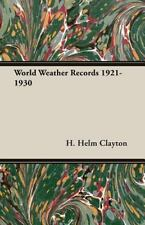 World Weather Records 1921-1930 by H. Helm Clayton (2007, Paperback)