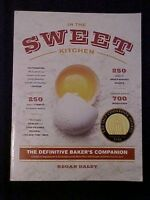 In the Sweet Kitchen, The Definitive Baker's Companion Cookbook