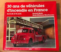 30 ANS DE VÉHICULES D'INCENDIE EN FRANCE Du FIN à L'EATT (Pompiers)