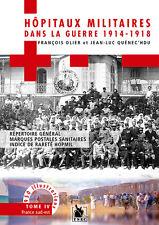 Les Hôpitaux militaires de la guerre 14-18,  tome 4 France sud-ouest