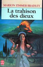 La trahison des dieux. Marion Zimmer Bradley. Le Livre de Poche n° 7329 DL 1994