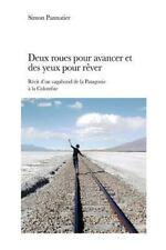 Deux Roues Pour Avancer et des Yeux Pour Rêver by Simon Pannatier (2015,...