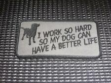I WORK HARD SO MY DOG CAN HAVE A BETTER LIFE tag Biker Patch Harley Davidson
