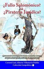 Fallo Salomonico? o Pirateria Juridica : Consecuencias Geopolíticas Del...
