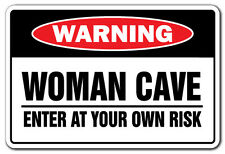 "Metal Sign - WOMAN CAVE ENTER AT YOUR OWN RISK ALUMINUM 8"" X 12"""
