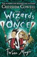 The Wizards of Once: Twice Magic 'Book 2 Cowell, Cressida