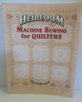 Heirloom Machine Sewing for Quilters By Susan Stewart AQS #7495 2007 NEW